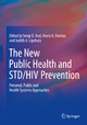 The New Public Health and STD/HIV Prevention - Sevgi O. Aral; Kevin A. Fenton; J.A. Lipshutz