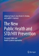 The New Public Health and STD/HIV Prevention - Sevgi O. Aral;  Sevgi O. Aral;  Kevin A. Fenton;  Kevin A. Fenton;  Judith A. Lipshutz;  Judith A. Lipshutz