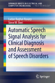 Automatic Speech Signal Analysis for Clinical Diagnosis and Assessment of Speech Disorders - Ladan Baghai-Ravary;  Steve W. Beet