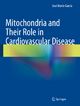 Mitochondria and Their Role in Cardiovascular Disease - Jose Marin-Garcia