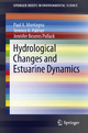 Hydrological Changes and Estuarine Dynamics - Paul Montagna;  Terence A. Palmer;  Jennifer Pollack