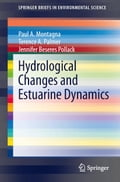 Hydrological Changes and Estuarine Dynamics - Jennifer Pollack, Paul Montagna, Terence A. Palmer