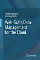 Web-Scale Data Management for the Cloud - Wolfgang Lehner; Kai-Uwe Sattler
