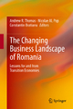 The Changing Business Landscape of Romania - Andrew R. Thomas; Nicolae Pop; Constantin Bratianu