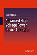 Advanced High Voltage Power Device Concepts - B. Jayant Baliga