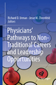 Physicians' Pathways to Non-Traditional Careers and Leadership Opportunities - Richard D. Urman; Jesse M. Ehrenfeld