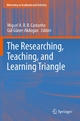 The Researching, Teaching, and Learning Triangle - Miguel A. R. B. Castanho;  Miguel Castanho;  Gül Güner-Akdogan;  Gul Guner
