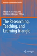 The Researching, Teaching, and Learning Triangle - Gul Guner, Miguel A.R.B. Castanho