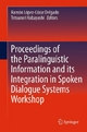Proceedings of the Paralinguistic Information and its Integration in Spoken Dialogue Systems Workshop - Ramon Lopez-Cozar Delgado;  Ramón López-Cózar Delgado;  Tetsunori Kobayashi;  Tetsunori Kobayashi