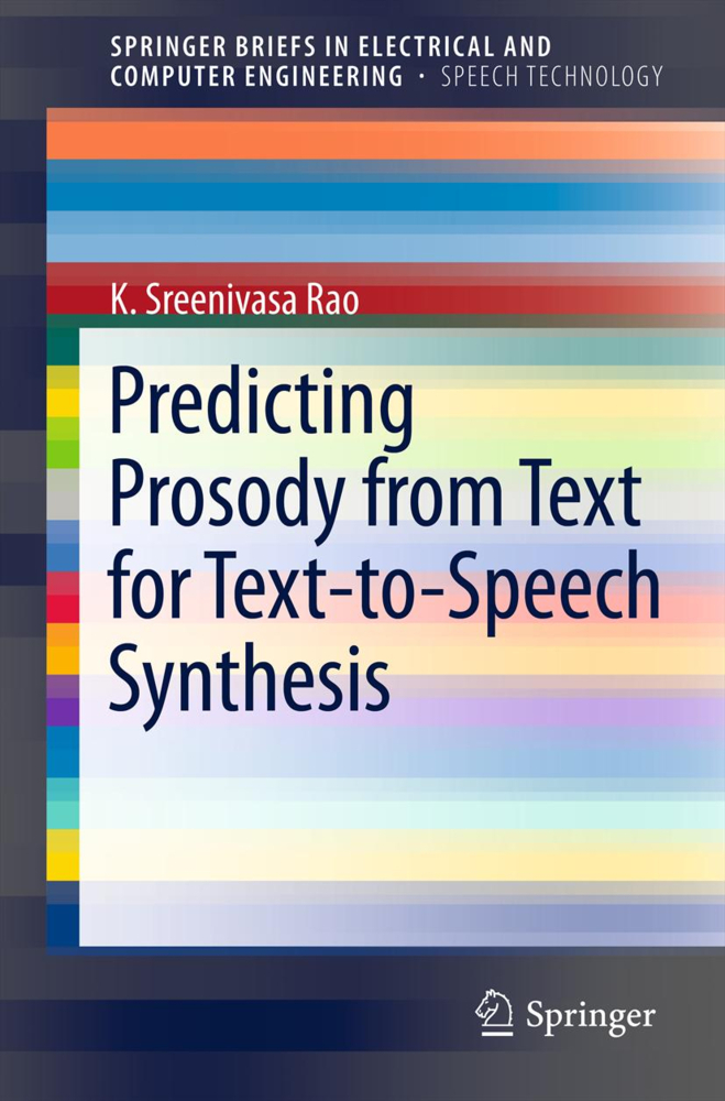 Predicting Prosody from Text for Text-to-Speech Synthesis als Buch von K. Sreenivasa Rao - Springer-Verlag GmbH