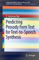 Predicting Prosody from Text for Text-to-Speech Synthesis - K. Sreenivasa Rao