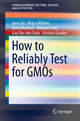 How to Reliably Test for GMOs - Jana Zel; Mojca Milavec; Dany Morisset; Damien Plan