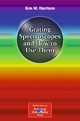 Grating Spectroscopes and How to Use Them - Ken M. Harrison
