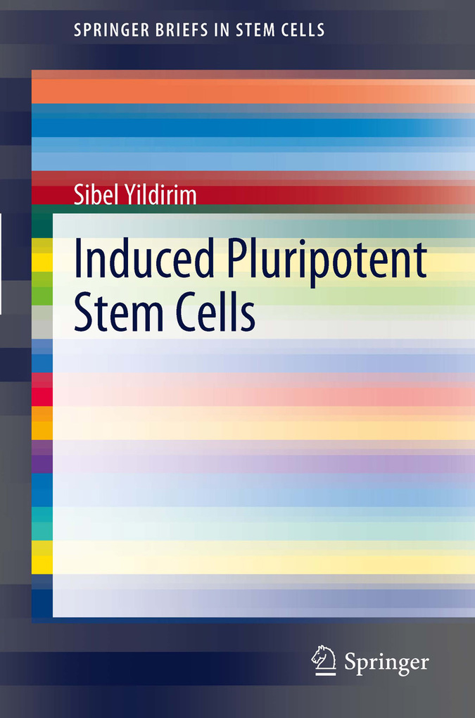 Induced Pluripotent Stem Cells als eBook von Sibel Yildirim, Sibel Yildirim - Springer New York