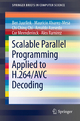 Scalable Parallel Programming Applied to H.264/AVC Decoding - Mauricio Alvarez-Mesa; Ben Juurlink; Chi Ching Chi; Arnaldo Azevedo
