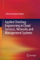 Applied Ontology Engineering in Cloud Services, Networks and Management Systems - Martin Serrano