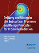 Delivery and Mixing in the Subsurface - Peter K. Kitanidis; Perry L. McCarty