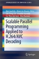 Scalable Parallel Programming Applied to H.264/AVC Decoding - Ben Juurlink;  Mauricio Alvarez-Mesa;  Chi Ching Chi;  Arnaldo Azevedo;  Cor Meenderinck;  Alex Ramirez
