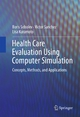 Health Care Evaluation Using Computer Simulation - Boris Sobolev;  Victor Sanchez;  Lisa Kuramoto