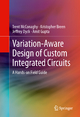 Variation-Aware Design of Custom Integrated Circuits: A Hands-on Field Guide - Trent McConaghy; Patrick Drennan; Kristopher Breen; Jeffrey Dyck