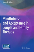 Gehart, Diane R.: Mindfulness and Acceptance in Couple and Family Therapy