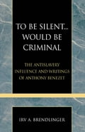 To Be Silent. Would be Criminal - Irv A. Brendlinger