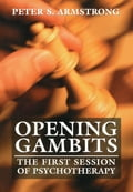 Opening Gambits - Peter S. Armstrong