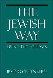 The Jewish Way: Living the Holidays - Irving Greenberg
