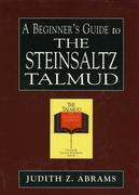 Abrams, Judith Z.: A Beginner´s Guide to the Steinsaltz Talmud