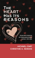 The Heart Has Its Reasons - Christine A. Jenkins, Michael Cart