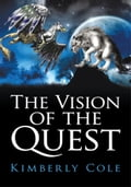 The Vision of the Quest - Kimberly Cole