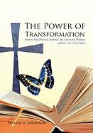 The Power of Transformation: How to Find Physical, Spiritual and Emotional Wellness and Live Life to Its Fullest