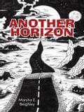 Another Horizon - Beighley, Marsha E.