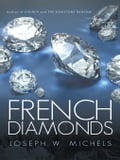 FRENCH DIAMONDS - Michels, Joseph W.