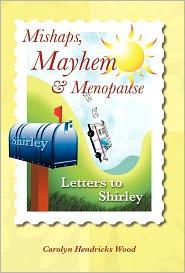 Mishaps, Mayhem, & Menopause