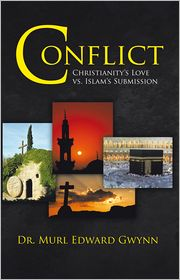 Conflict: Christianity's Love vs. Islam's Submission - Dr. Murl Edward Gwynn