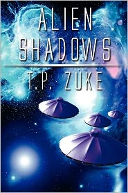 Alien Shadows - T. P. Zuke