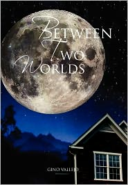 Between Two Worlds - Gino Vallejo