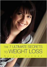 The 7 Ultimate Secrets To Weight Loss - Natasa Denman