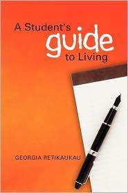 A Student's Guide To Living - Georgia Retikaukau