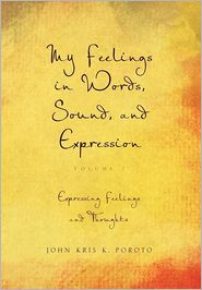 My Feelings In Words, Sound, And Expression - John Kris K. Poroto