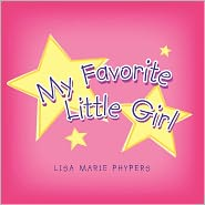 My Favorite Little Girl - Lisa Marie Phypers