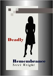 Deadly Remembrance - Terri Wright