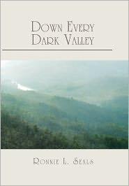 Down Every Dark Valley - Ronnie L. Seals