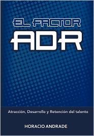 El Factor Adr - Horacio Andrade