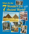 What Are the 7 Wonders of the Ancient World? - Michelle Laliberte