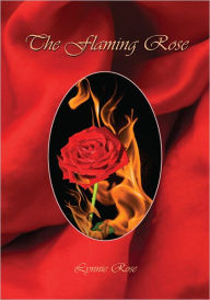The Flaming Rose - Lynnie Rose