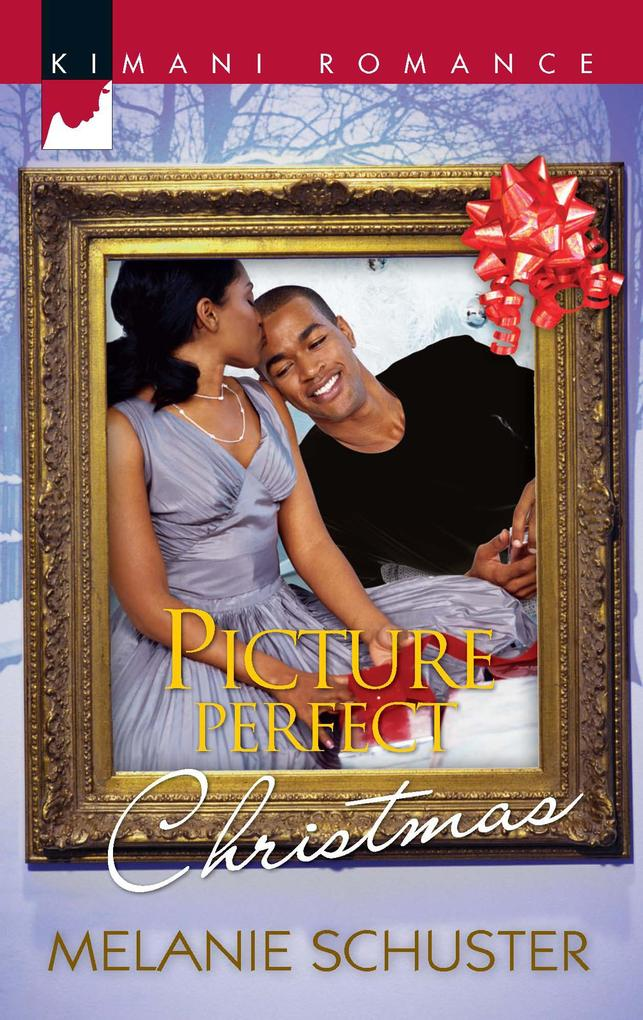 Picture Perfect Christmas (Mills & Boon Kimani) (The Deverauxs, Book 1) als eBook Download von Melanie Schuster - Melanie Schuster