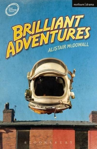 Brilliant Adventures - Alistair McDowall
