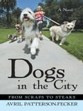 Dogs in the City - Avril Patterson-Fecker